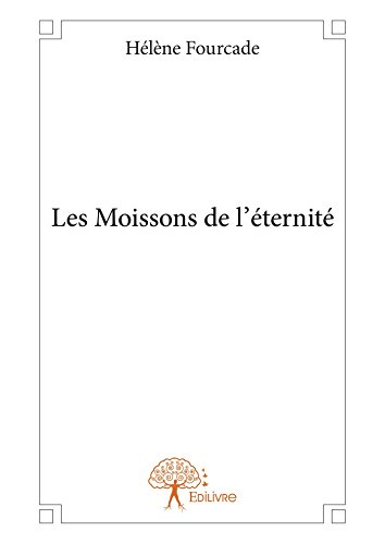 Les Moissons de l'éternité (Collection Classique) (French Edition)