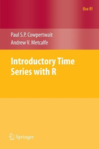 Introductory Time Series with R (Use R!) by Paul S.P. Cowpertwait (2009-06-09)