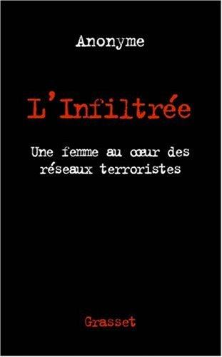 L'infiltrée. Une femme au coeur des réseaux terroristes islamistes