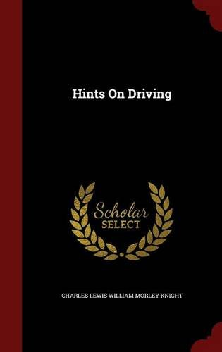 Hints On Driving por Charles Lewis William Morley Knight