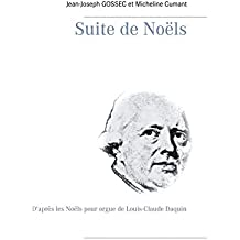 Suite de Noëls: D'après les Noëls pour orgue de Louis-Claude Daquin