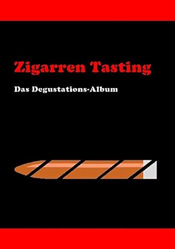 Preisvergleich Produktbild Zigarren Tasting: Das Degustations-Album