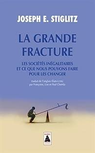 La Grande Fracture par Joseph E. Stiglitz