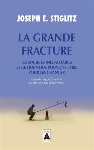 La Grande Fracture : Les socits ingalitaires et ce que nous pouvons faire pour les changer