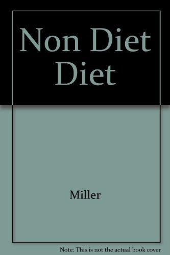 Non-Diet Diet by Wayne C. Miller (1991-10-02)