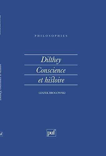 Dilthey : Conscience et histoire