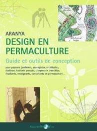 Design en Permaculture, Guide et Outils de Conception par Aranya