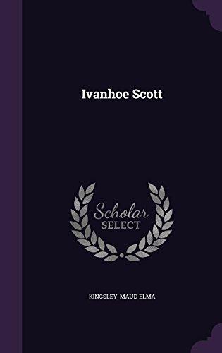 Ivanhoe Scott by Kingsley Maud Elma (2016-05-16)