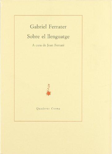Sobre el llenguatge (Sèrie Gran) por Gabriel Ferrater