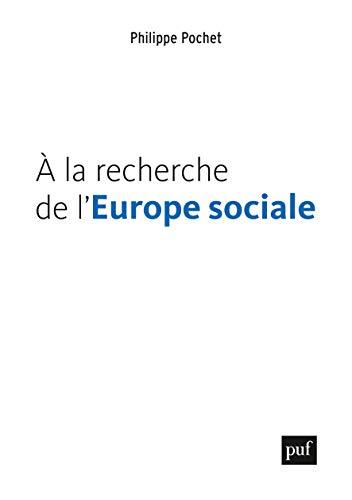 A la recherche de l'Europe sociale