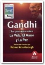 Gandhi: Sus propuestas sobre la vida, el amor y la paz