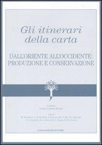 gli-itinerari-della-carta-dalloriente-alloccidente-produzione-e-conservazione
