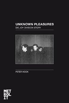 Unknown Pleasures: Die Joy-Division-Story