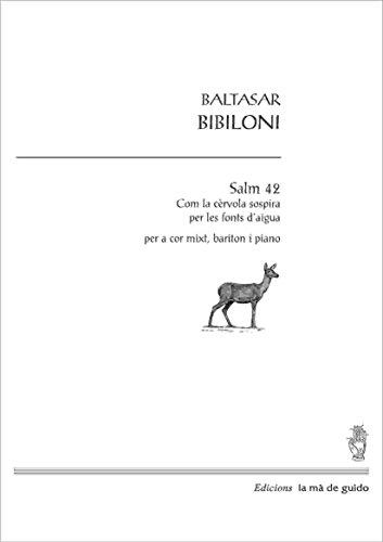 Salm 42: Com la cèrvola...: Per a cor mixt, baríton i piano (Catalan Edition) por Baltasar Babiloni