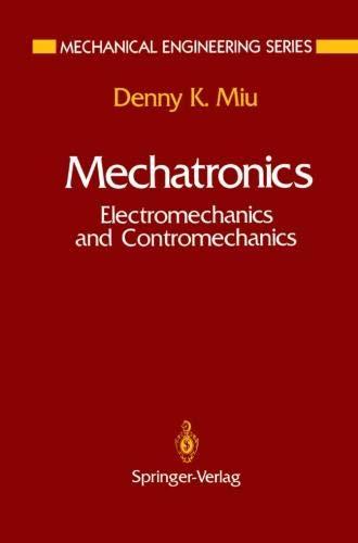 Mechatronics: Electromechanics and Contromechanics (Mechanical Engineering Series)