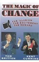the-magic-of-change-the-illusion-the-excitement-the-reward-by-tom-britton-2000-10-11