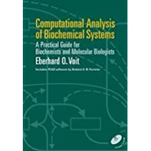 Computational Analysis of Biochemical Systems Paperback: A Practical Guide for Biochemists and Molecular Biologists