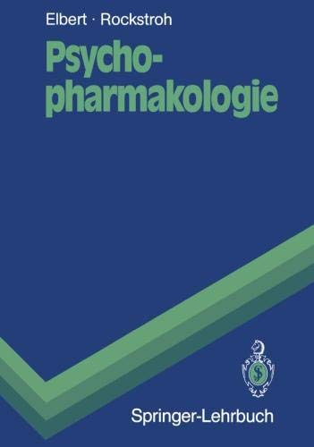 Psychopharmakologie: Anwendung und Wirkungsweise von Psychopharmaka und Drogen (Springer-Lehrbuch) (German Edition)