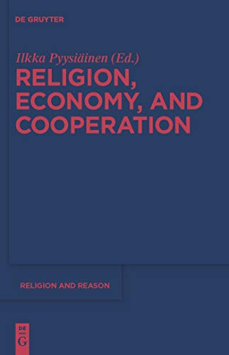 Religion, Economy, and Cooperation (Religion and Reason Book 49) (English Edition)