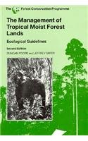 The Management of Tropical Moist Forest Lands: Ecological Guidelines