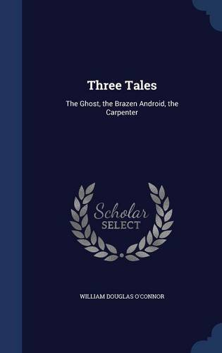 Three Tales: The Ghost, the Brazen Android, the Carpenter