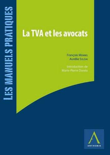 La TVA et les avocats. Obligations, formalités et opportunités.