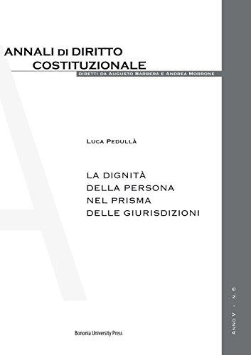 La dignità della persona nel prisma delle giurisdizioni di Luca Pedullà