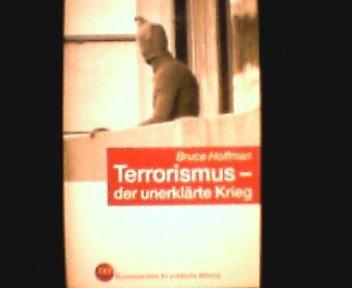 Terrorismus: der unerklärte Krieg: neue Gefahren politischer Gewalt (Schriftenreihe)