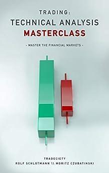 Trading: Technical Analysis Masterclass: Master the financial markets (English Edition) par [Schlotmann, Rolf, Czubatinski, Moritz]