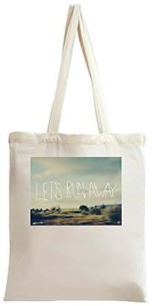 Let's Run Away Slogan Tote Bag