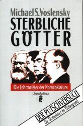 Sterbliche Götter. Die Lehrmeister der Nomenklatura.
