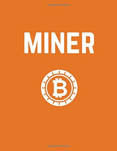 Miner: Blockchain Cryptocurrency Notebook Journal, 100 Lined Pages