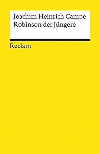 Robinson der Jüngere: Zur angenehmen und nützlichen Unterhaltung für Kinder (Reclams Universal-Bibliothek)