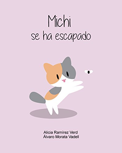 Michi se ha escapado (Spanish Edition)