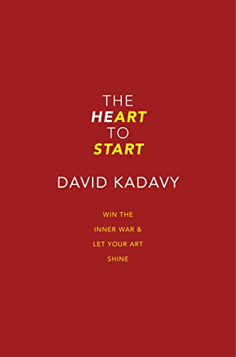 The Heart To Start: Win the Inner War & Let Your Art Shine (English Edition)