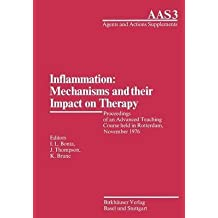 [Inflammation: Mechanisms and Their Impact on Therapy: Proceedings of an Advanced Teaching Course Held in Rotterdam, November 1976] (By: Bonta) [published: January, 1977]