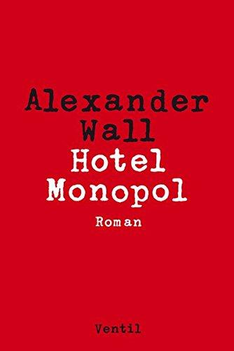 Hotel Monopol: Roman