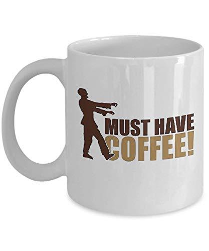 Muss Kaffee haben - Zombie-Halloween-Kaffeetasse, der Tag der Mutter, Papa, Herz, Sankt (Tag Jeden Halloween-chef Ist)