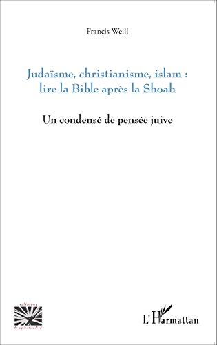 Judaïsme, christianisme, islam : lire la Bible après la Shoah: Un condensé de pensée juive (Religions et Spiritualité) (French Edition)