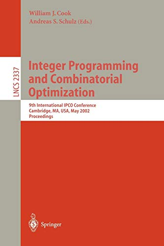 Integer Programming and Combinatorial Optimization: 9th International IPCO Conference, Cambridge, MA, USA, May 27-29, 2002. Proceedings (Lecture Notes in Computer Science, Band 2337)