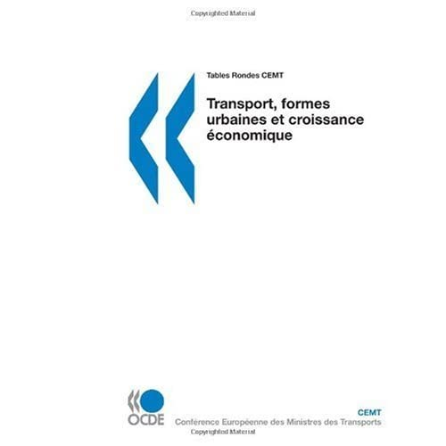 Tables Rondes CEMT Transport, formes urbaines et croissance ??conomique by OECD Organisation for Economic Co-operation and Development (2007-12-17)
