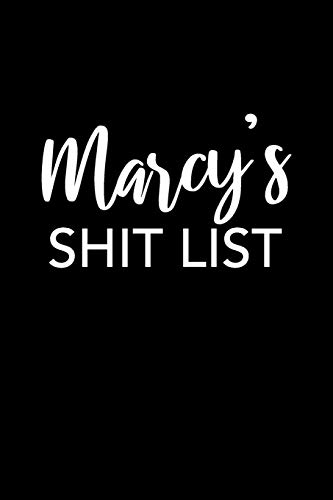 Marcy's Shit List: Marcy Notebook - Funny Personalized Lined Note Book Pad for Women Named Marcy - Novelty Notepad Journal with Lines - Sarcastic Cool ... Boss or Mom for Mother's Day - Size 6x9