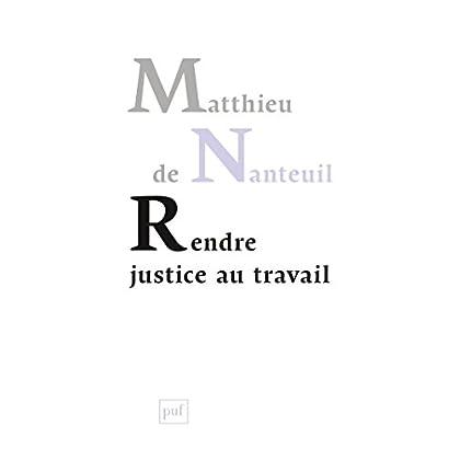 Rendre justice au travail (Hors collection)