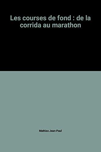 Les courses de fond : de la corrida au marathon par Mathiss Jean-Paul