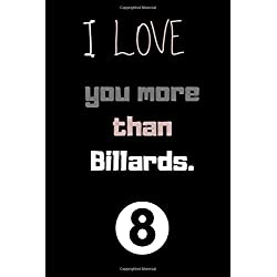 I love you more than billards .: (6 x 9 in) Hardcover Linen Notebook For Couples, Boyfriend or Girlfriend - Love Letters In this Diary Book.