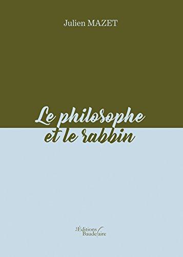 Le philosophe et le rabbin (BAU.BAUDELAIRE) par Julien MAZET