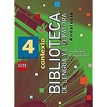 Lengua castellana y literatura, Biblioteca. 4 ESO. Contexto. Andalucía - 9788434891685