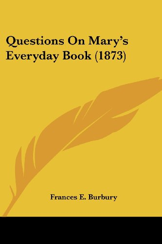 Questions on Mary's Everyday Book (1873)