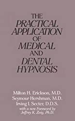 [(The Practical Application of Medical and Dental Hypnosis)] [By (author) Milton H. Erickson ] published on (January, 1990)
