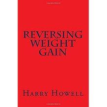 Reversing Weight Gain by Dr Harry Howell DSc (2014-10-27)